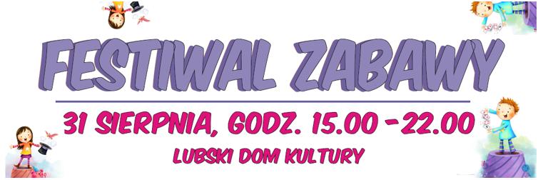 Ilustracja do informacji: FESTIWAL ZABAWY