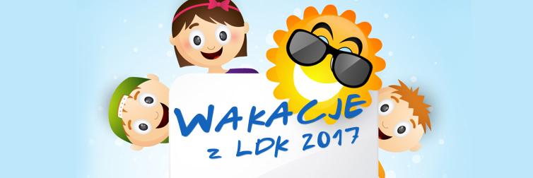 Ilustracja do informacji: PROGRAM - WAKACJE - LIPIEC Z LDK