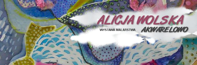 Ilustracja do informacji: Alicja Wolska - wystawa malarstwa Awarelowo