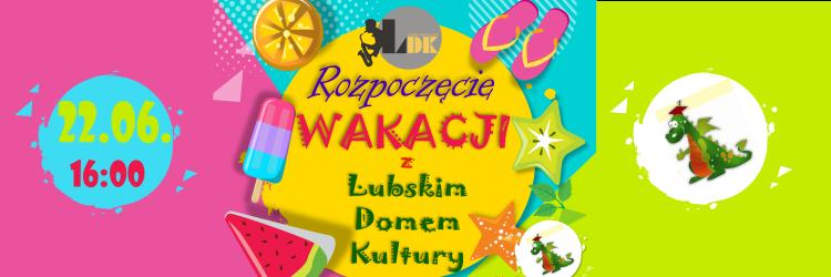 Ilustracja do informacji: Rozpoczęcie Wakacji z LDK