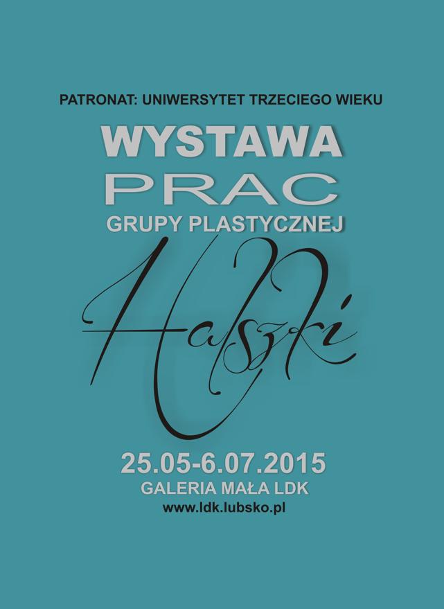 Miniatura zdjęcia: 25.05-6.07.2015 Wystawa prac grupy plastycznej Halszki_halszkipoprawione.png